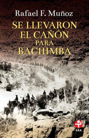 SE LLEVARON EL CAÑON PARA BACHIMBA