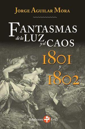 FANTASMA DE LA LUZ Y EL CAOS 1801 Y 1802