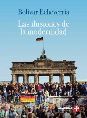 ILUSIONES DE LA MODERNIDAD, LAS