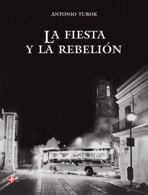 FIESTA Y LA REBELION, LA / PD.