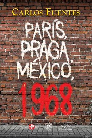 PARIS PRAGA MEXICO 1968