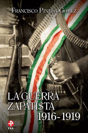 GUERRA ZAPATISTA 1916-1919, LA