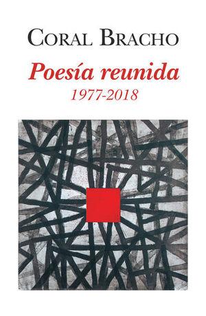 CORAL BRACHO. POESIA REUNIDA 1977-2018