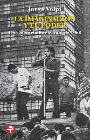La imaginación y el poder. Una historia intelectual de 1968
