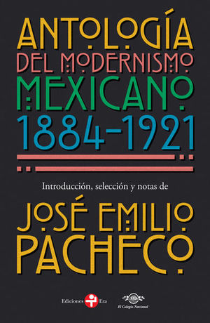 ANTOLOGIA DEL MODERNISMO MEXICANO 1884 - 1921