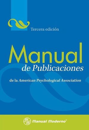 MANUAL DE PUBLICACIONES DE LA AMERICAN PSYCHOLOGICAL ASSOCIATION / 3 ED.