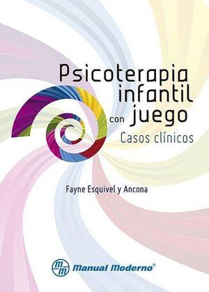 PSICOTERAPIA INFANTIL CON JUEGO. CASOS CLINICOS