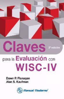 CLAVES PARA LA EVALUACION CON WISC - IV / 2 ED.