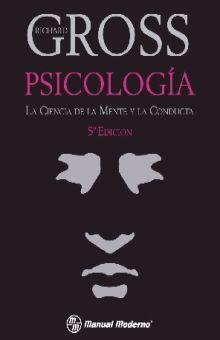 PSICOLOGIA. LA CIENCIA DE LA MENTE Y LA CONDUCTA / 5 ED.