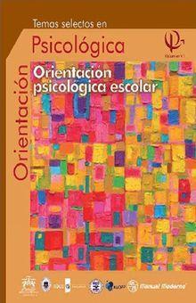 TEMAS SELECTOS EN ORIENTACION PSICOLOGICA / VOL. VII ORIENTACION PSICOLOGICA ESCOLAR