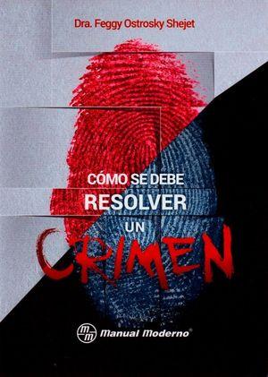 COMO SE DEBE RESOLVER UN CRIMEN