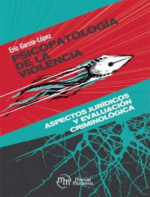 PSICOPATOLOGIA DE LA VIOLENCIA. ASPECTOS JURIDICOS