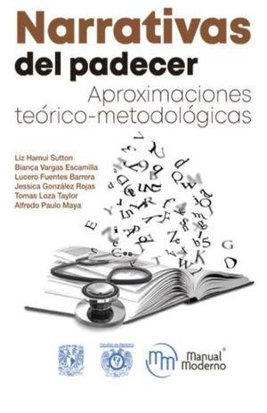 NARRATIVAS DEL PADECER. APROXIMACIONES TEORICO METODOLOGICAS