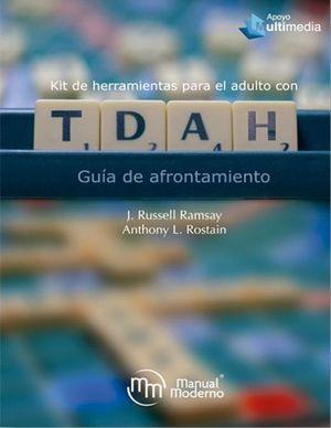 KIT DE HERRAMIENTAS PARA EL ADULTO CON TDAH. GUIA DE AFRONTAMIENTO