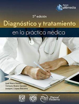 Diagnóstico y tratamiento en la práctica médica / 5 Ed.