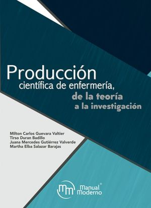 Producción científica de enfermería, de la teoría a la investigación