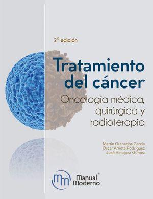 Tratamiento del cáncer. Oncología médica, quirúrgica y radioterapia / 2 ed.