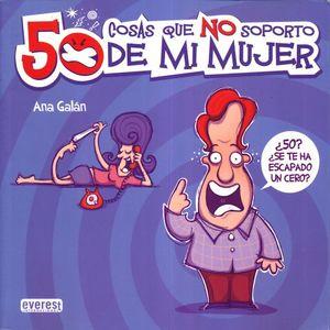 50 COSAS QUE NO SOPORTO DE MI MUJER