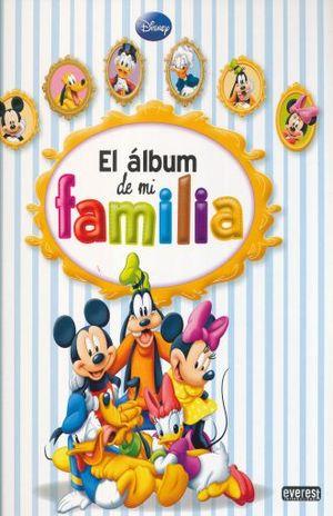 ALBUM DE MI FAMILIA DISNEY, EL / PD.