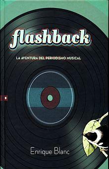 FLASHBACK. LA AVENTURA DEL PERIODISMO MUSICAL