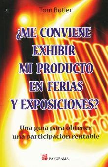 ME CONVIENE EXHIBIR MI PRODUCTO EN FERIAS Y EXPOSICIONES