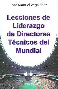 LECCIONES DE LIDERAZGO DE DIRECTORES TECNICOS DEL MUNDIAL