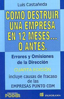 COMO DESTRUIR UNA EMPRESA EN 12 MESES O ANTES / 4 ED.
