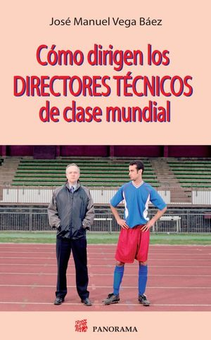 COMO DIRIGEN LOS DIRECTORES TECNICOS DE CLASE MUNDIAL