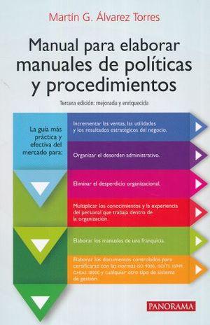 MANUAL PARA ELABORAR MANUALES DE POLITICAS Y PROCEDIMIENTOS / 3 ED.