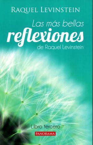MAS BELLAS REFLEXIONES DE RAQUEL LEVINSTEIN, LAS / LIBRO TERCERO / 2 ED.