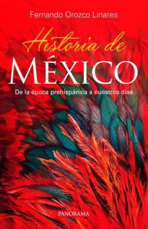 HISTORIA DE MEXICO. DE LA EPOCA PREHISPANICA A NUESTROS DIAS