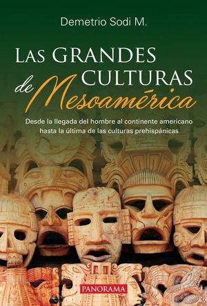 GRANDES CULTURAS DE MESOAMERICA, LAS