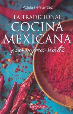 TRADICIONAL COCINA MEXICANA Y SUS MEJORES RECETAS, LA / 2 ED.