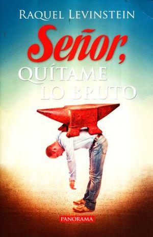 SEÑOR QUITAME LO BRUTO / 2 ED.