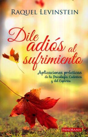 DILE ADIOS AL SUFRIMIENTO / 2 ED.