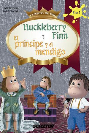 HUCKLEBERRY FINN Y EL PRINCIPE Y EL MENDIGO