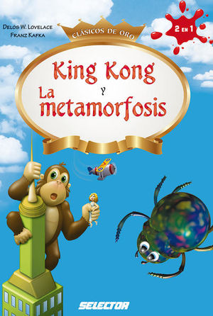 KING KONG / LA METAMORFOSIS (ADPATACION)