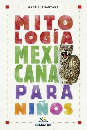 MITOLOGIA MEXICANA PARA NIÑOS
