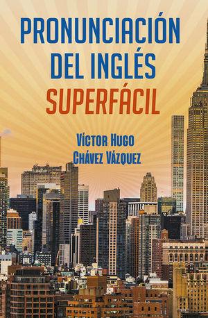 PRONUNCIACION DEL INGLES SUPER FACIL