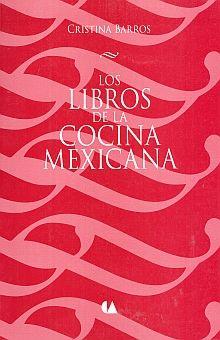 LIBROS DE LA COCINA MEXICANA, LOS