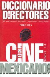 DICCIONARIO DE DIRECTORES DEL CINE MEXICANO 2009 / 2 TOMOS