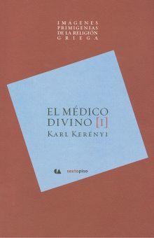 MEDICO DIVINO I, EL. IMAGENES PRIMIGENIAS DE LA RELIGION GRIEGA