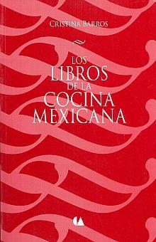 LIBROS DE LA COCINA MEXICANA, LOS / 2 ED.