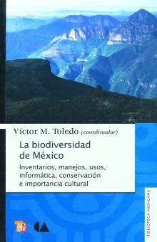 BIODIVERSIDAD DE MEXICO, LA. INVENTARIOS MANEJOS USOS INFORMATICA CONSERVACION E IMPORTANCIA CULTURAL