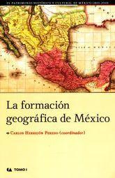 FORMACION GEOGRAFICA DE MEXICO, LA / TOMO I