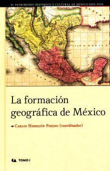 FORMACION GEOGRAFICA DE MEXICO, LA / TOMO I / PD.