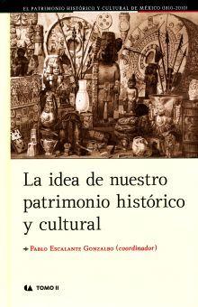 IDEA DE NUESTRO PATRIMONIO HISTORICO Y CULTURAL, LA / TOMO II / PD.