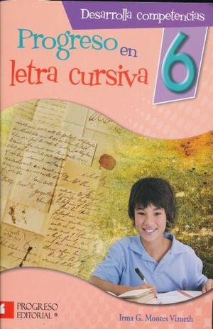 PROGRESO EN LETRA CURSIVA 6. PRIMARIA