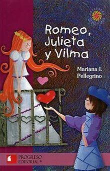 ROMEO JULIETA Y VILMA