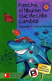PANCHO EL TIBURON QUE DECIDIO CAMBIAR